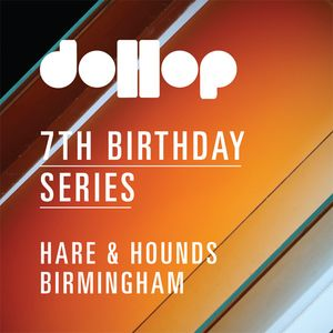 Dollop 7th Birthday Series at Hare & Hounds - mix by Alchera