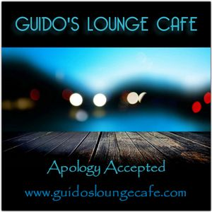 Guido's Lounge Cafe Broadcast 0280 Apology Accepted (20170714)