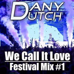 Dany Dutch - We Call It Love (Festival Mix #1)