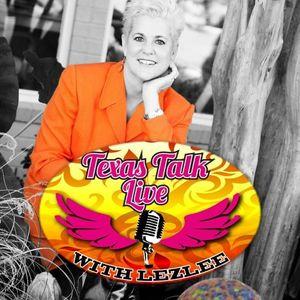 Texas Talk Live With Lezlee 02-16-2016