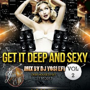 DJ YOSI EFI - Get it deep and sexy VOL 2