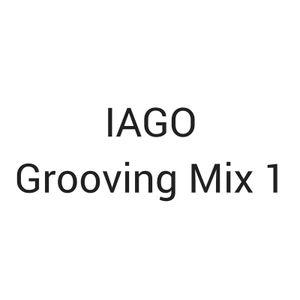 IAGO - Grooving Mix 1