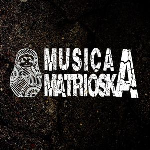 Musica A Matrioska - The Ambient of The Sounds - 20/05/2015