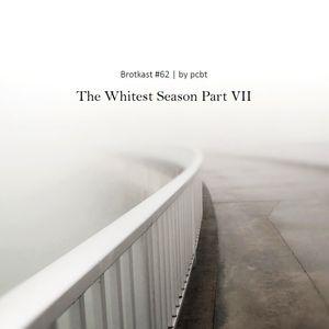 Broque Radio Show - Brotkast 62 - pcbt The Whitest Season Part VII Mix