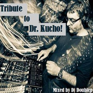 Tribute to Dr. Kucho! (CD1) (Mixed by Dj Doublep)