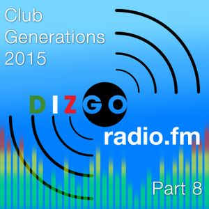 Club Generations 2015 part 8: Live Discomix on Dizgoradio.fm