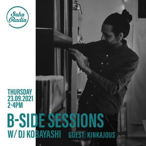 The B-Side Sessions with DJ Kobayashi (24/09/2021)