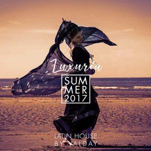 Luxuria Summer 2017 - Latin House