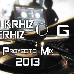PROYECTO O_G MIX DJ KRHIZ FRHIZ VOL 1