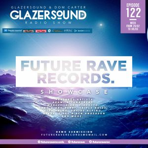 Glazersound Radio Show Episode #122 Future Rave Records Showcase