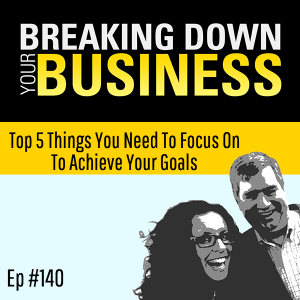 Squirrel! | Top 5 Things You Need To Focus On To Achieve Your Goals | Ep. 140 | Small Business | Ent