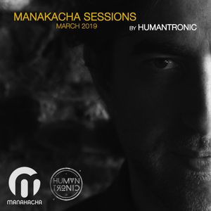 Humantronic - Manakacha Sessions March 2019