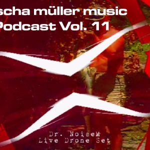 sascha müller music Podcast Vol. 11 (Dr. NoiseM Drone Live Set)