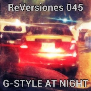 ReVersiones045 [G-Style at Night]