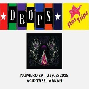Drops Star Trips - Edição 29 - Acid Tree - Arkan