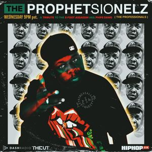 THE PROPHETSIONELZ #RIPphifeDAWG