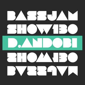 Bassjam Show 130 - D.Andobi