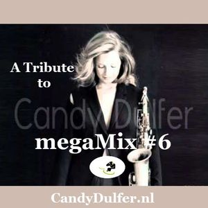 6 A Tribute To Candy Dulfer megaMix by megaMixeswithBobbyD