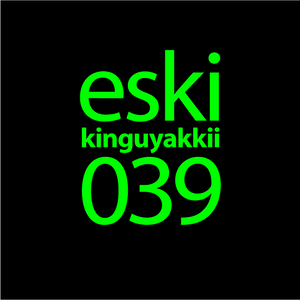 eski presents kinguyakkii episode 039