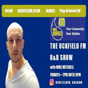 Uckfield FM's R&B Show with Mike Mitchell - 02/08/2019