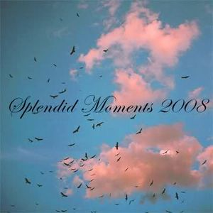 Splendid Moments 2008