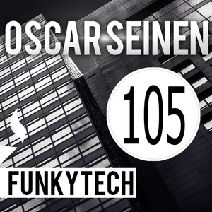 Oscar Seinen - FunkyTech E105 (March 2016)