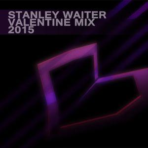 Stanley Waiter - Valentine Mix 2015