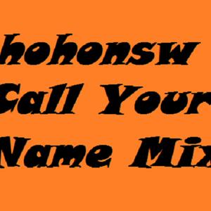 hohonsw - Call Your Name Mix