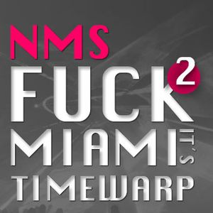 Fuck Miami it´s TimeWarp