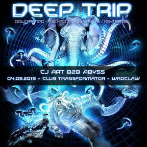 CJ Art B2B Abyss @ Deep Trip - Groove Stage (club Transformator - Wroclaw) [04-05-2019]