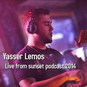 Yasser Lemos - Live from sunset podcast 2014