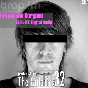 The Gulshick 32   Ep.57   FRANCESCO BERGOMI (SCI+TEC Digital Audio)
