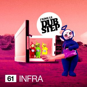 J'aime Le Dubstep No61 - INFRA