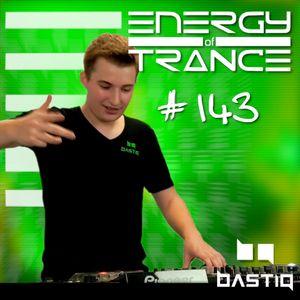EoTrance #143 - Energy of Trance - hosted by BastiQ