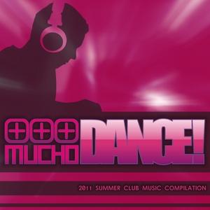 Mucho DANCE! - 2011 Summer Club Music Compilation