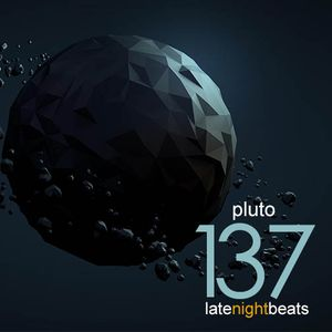 Late Night Beats by Tony Rivera - Episode 137: Pluto