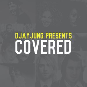 DJay Jung Presents: Covered