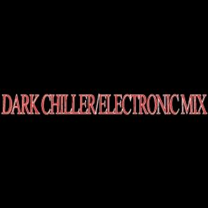 DARK CHILLER..ELECTRONIC MIX