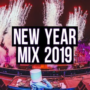 New Year Mix 2019   Best of EDM   Party Electro House Music