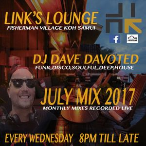 LINKS LOUNGE LIVE MIX BY DJ DAVE DAVOTED  JULY 2017