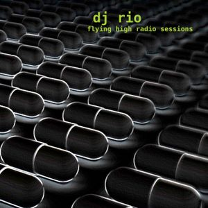 DJ Rio Flying High Radio Sessions Mix #509 (Remastered)