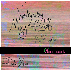 Neeshcast - May 04, 2016 (Look back at 4 Year Anniversary Show in Nyack)