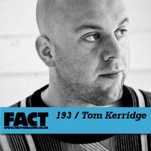 FACT Mix 193: Tom Kerridge