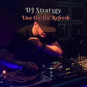 Dj Strat3gy - Live On Hit Refresh