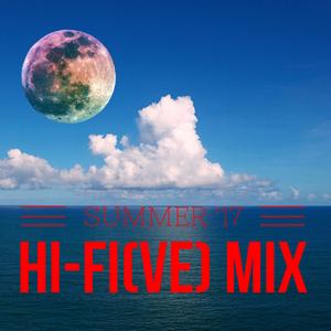 Summer '17 Hi-FI(ve) Mix