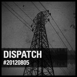 Dispatch #20120805