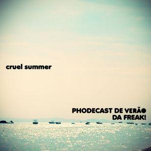 Cruel Summer - Phodecast de Verao da Freak!