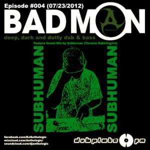 DubplateFM BadMON Episode #004 (07/23/2012) Feat Mix: SubHuman