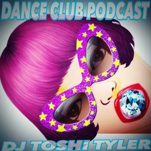DJ Toshi Tyler #026 Dance Club Podcast - Banging On Juicy House Music