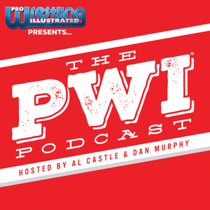 Pro Wrestling Illustrated Presents: The PWI Podcast (Episode 45)